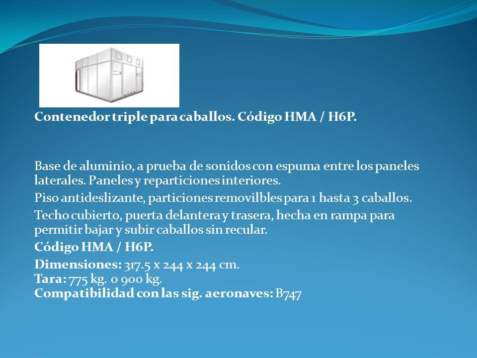 Contenedor triple para caballos. Código HMA / H6P. Base de aluminio, a prueba de sonidos con espuma entre los paneles laterales. Paneles y reparticion