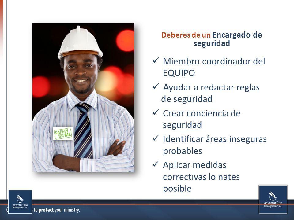 Deberes de un Encargado de seguridad Miembro coordinador del EQUIPO Ayudar a redactar reglas de seguridad Crear conciencia de seguridad Identificar ár