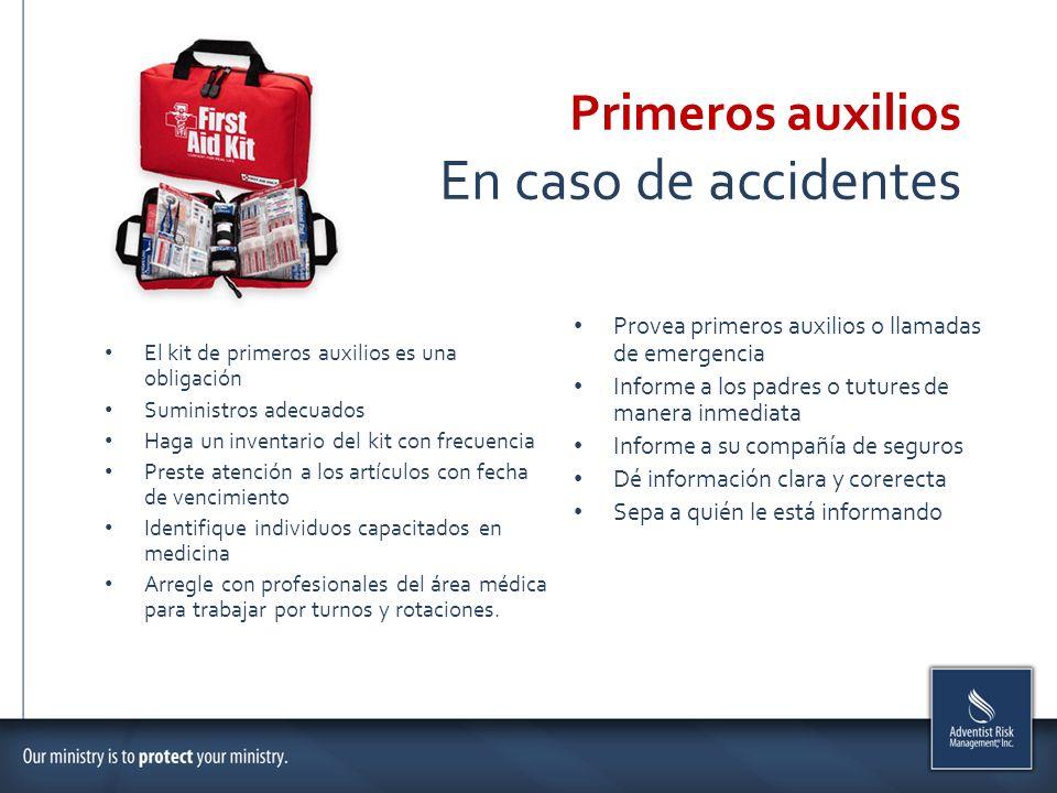 El kit de primeros auxilios es una obligación Suministros adecuados Haga un inventario del kit con frecuencia Preste atención a los artículos con fech
