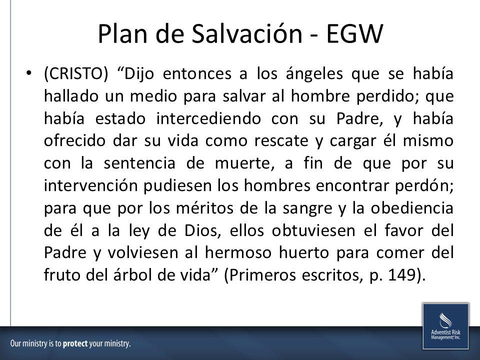 Plan de Salvación - EGW (CRISTO) Dijo entonces a los ángeles que se había hallado un medio para salvar al hombre perdido; que había estado intercedien
