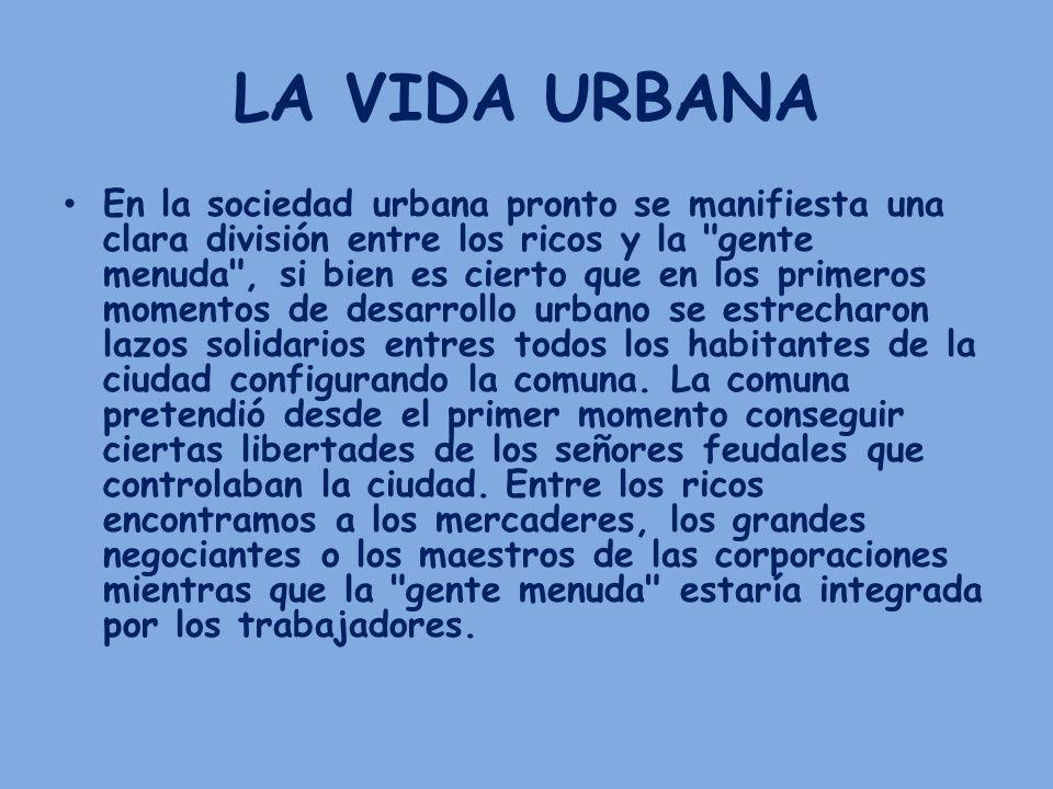En la sociedad urbana pronto se manifiesta una clara división entre los ricos y la