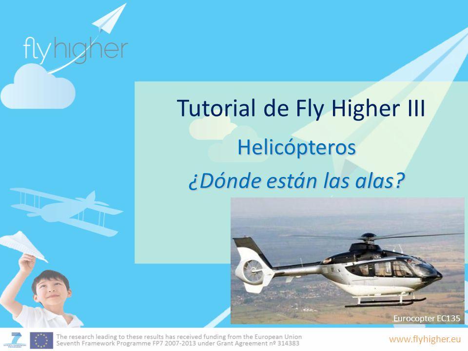 www.flyhigher.eu Tutorial de Fly Higher III Helicópteros ¿Dónde están las alas? Eurocopter EC135
