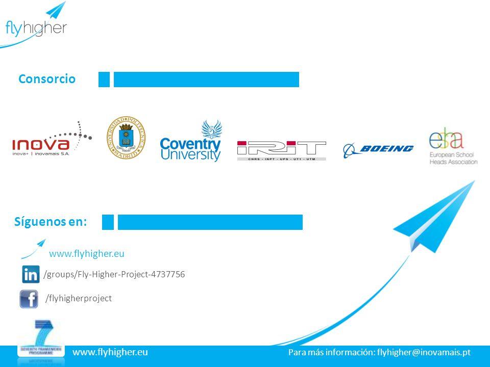 www.flyhigher.eu Consorcio /groups/Fly-Higher-Project-4737756 /flyhigherproject www.flyhigher.eu Síguenos en: www.flyhigher.eu Para más información: f