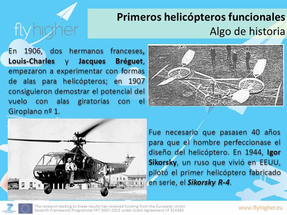 www.flyhigher.eu Primeros helicópteros funcionales Algo de historia Uno de los primeros despegues del helicóptero Sikorsky R-4b.