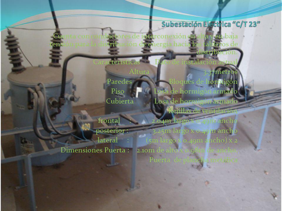 Cuenta con conductores de interconexión en alta y en baja tensión para la distribución de energía hacia los tableros de distribución. Características