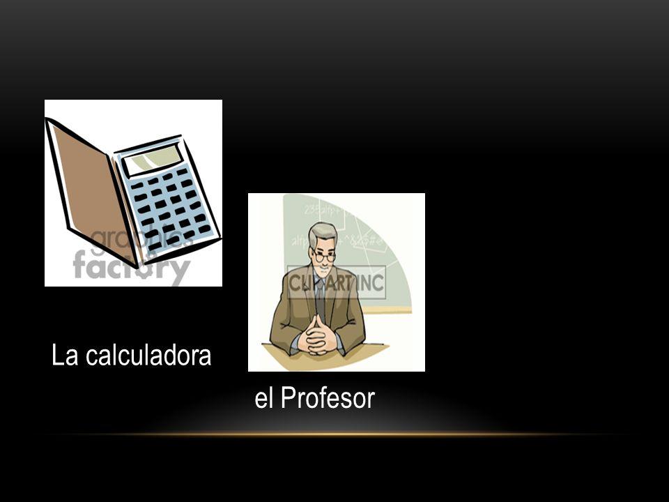 La calculadora e La calculadora el Profesor