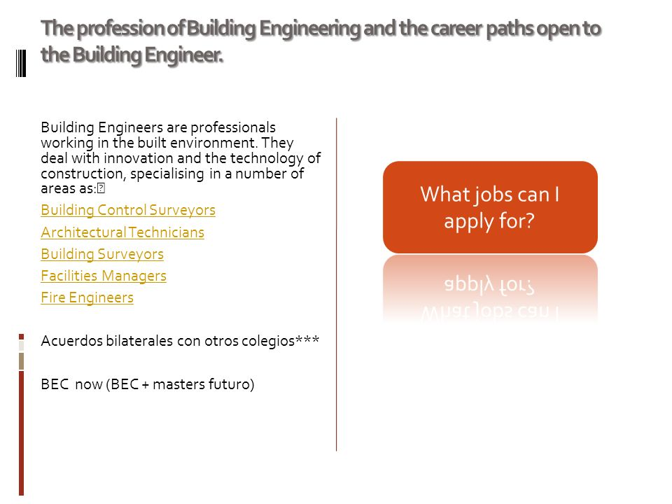 The profession of Building Engineering and the career paths open to the Building Engineer.