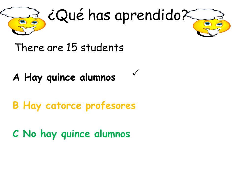 There are 10 tables A Hay doce mesa B Hay diez mesas C Hay diez mesa ¿Qué has aprendido