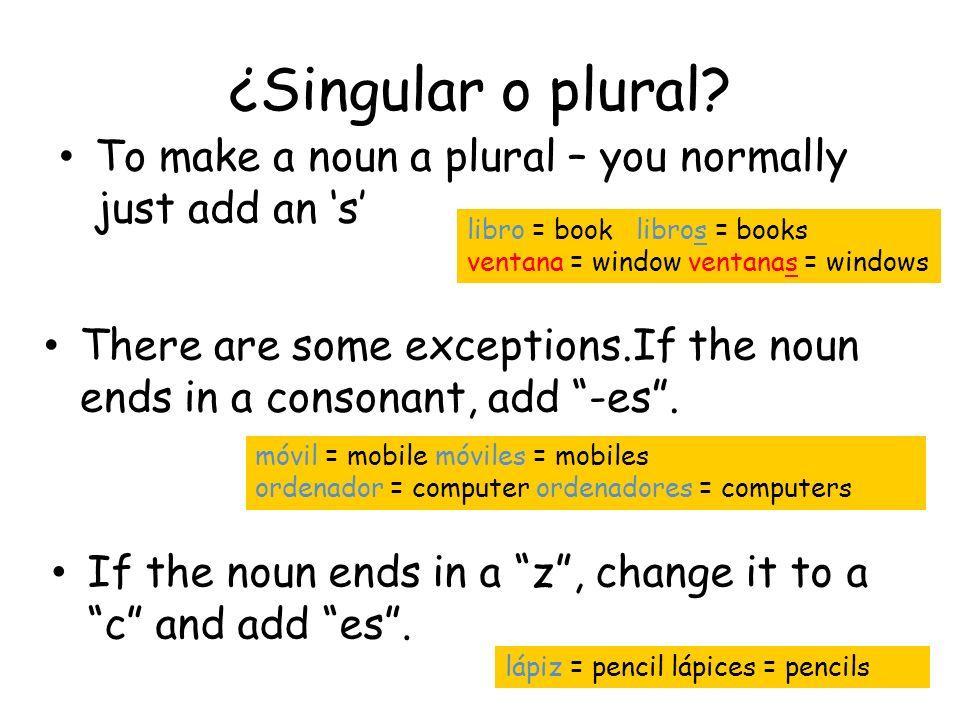 ¿Singular o plural.