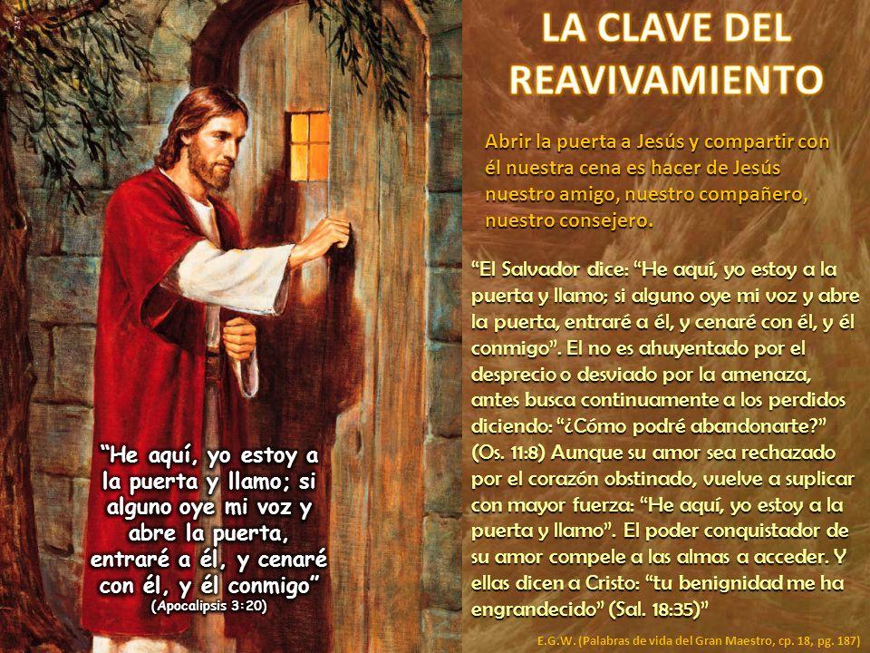 Abrir la puerta a Jesús y compartir con él nuestra cena es hacer de Jesús nuestro amigo, nuestro compañero, nuestro consejero. El Salvador dice: He aq