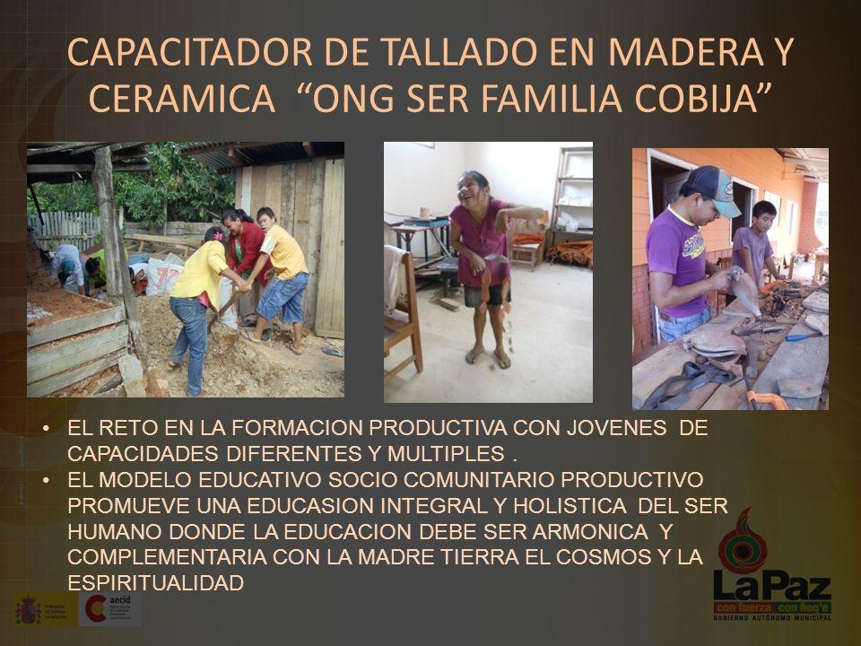 CAPACITADOR DE TALLADO EN MADERA Y CERAMICA ONG SER FAMILIA COBIJA EL RETO EN LA FORMACION PRODUCTIVA CON JOVENES DE CAPACIDADES DIFERENTES Y MULTIPLES.