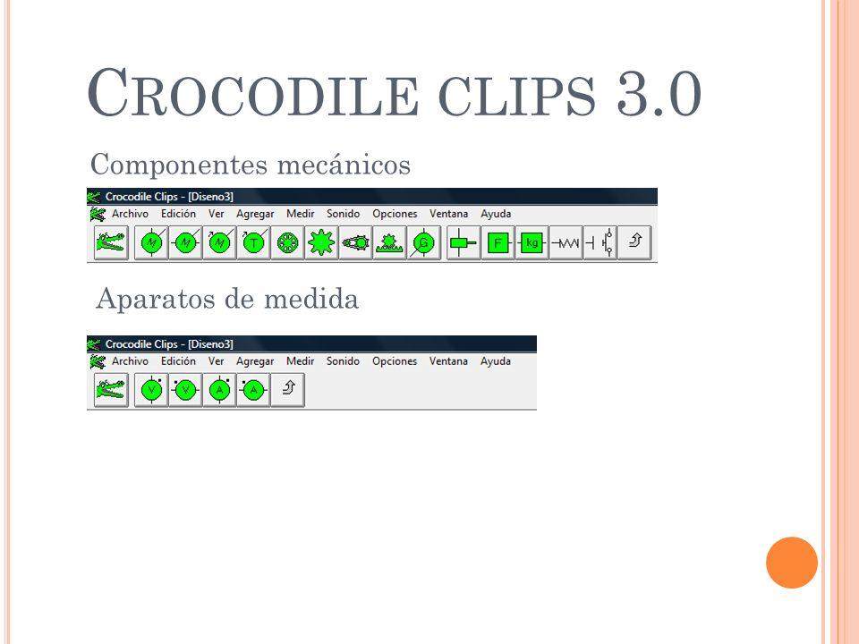 C ROCODILE CLIPS 3.0 Componentes mecánicos Aparatos de medida