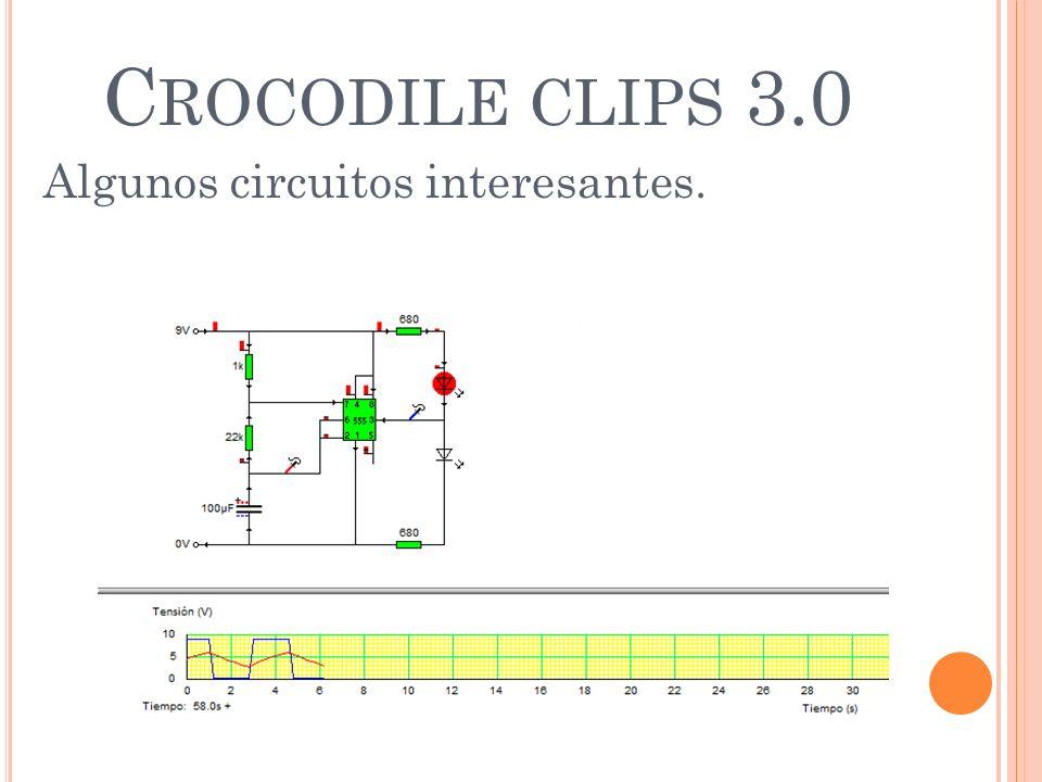 C ROCODILE CLIPS 3.0 Algunos circuitos interesantes.
