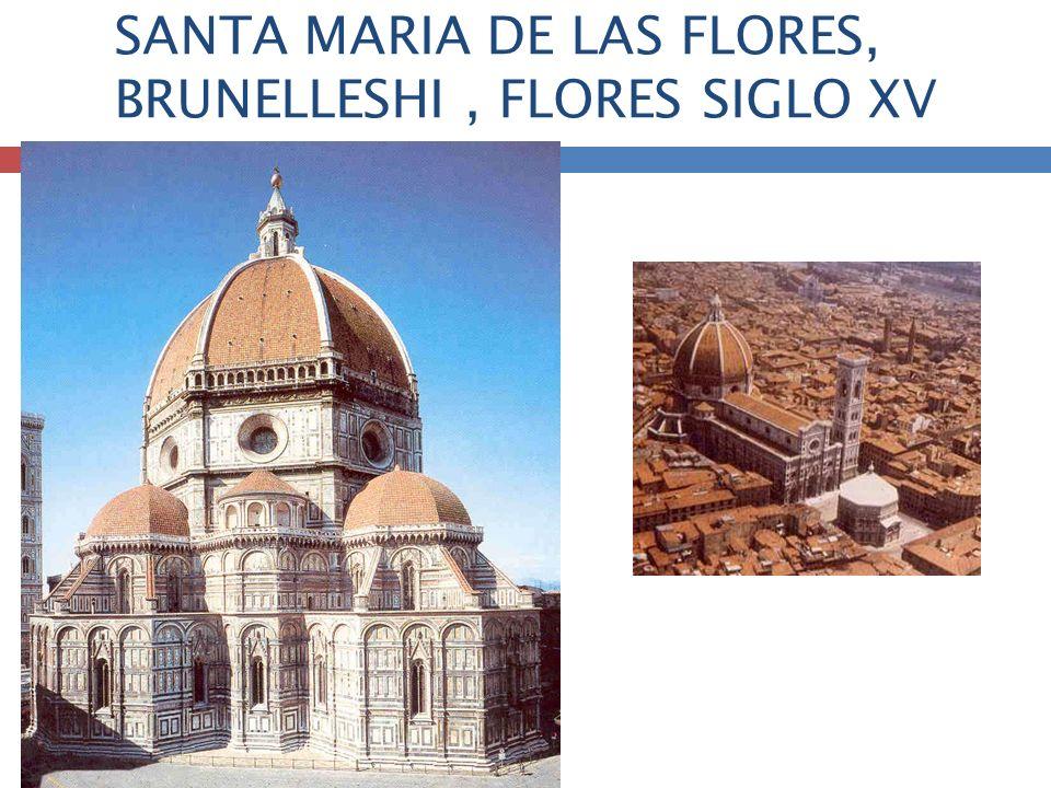 SANTA MARIA DE LAS FLORES, BRUNELLESHI, FLORES SIGLO XV