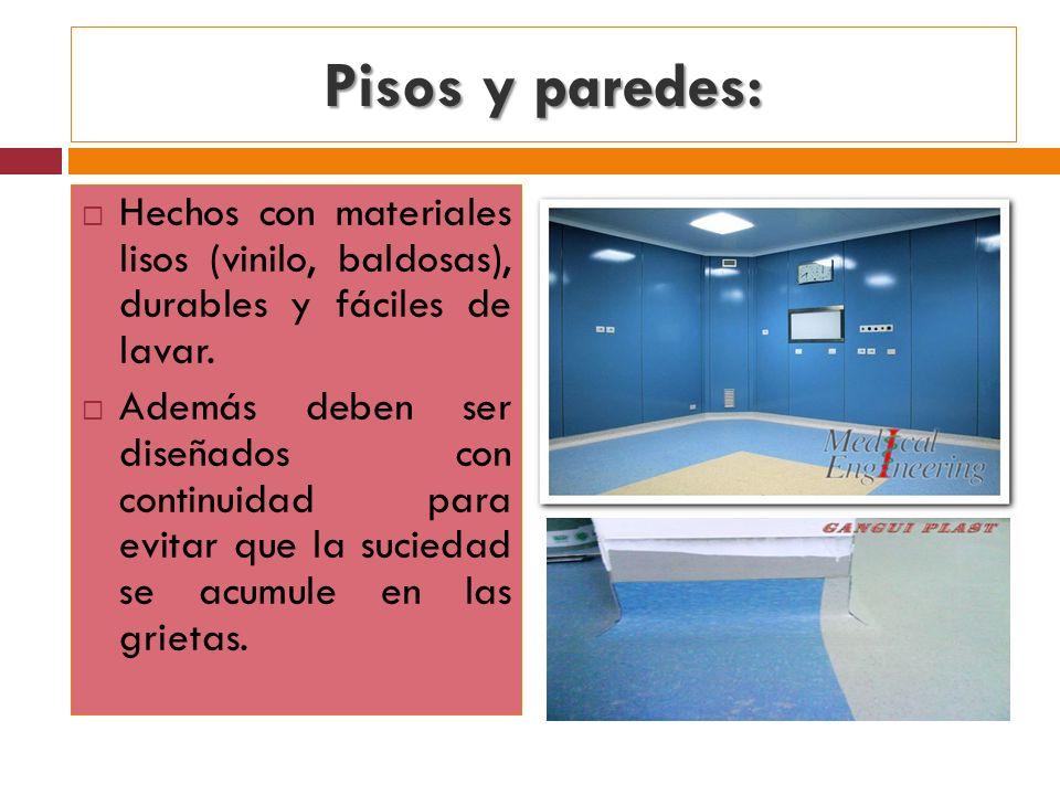 Pisos y paredes: Hechos con materiales lisos (vinilo, baldosas), durables y fáciles de lavar. Además deben ser diseñados con continuidad para evitar q