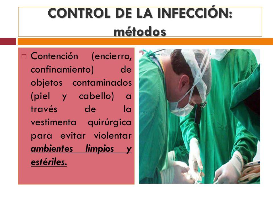 Contención (encierro, confinamiento) de objetos contaminados (piel y cabello) a través de la vestimenta quirúrgica para evitar violentar ambientes lim
