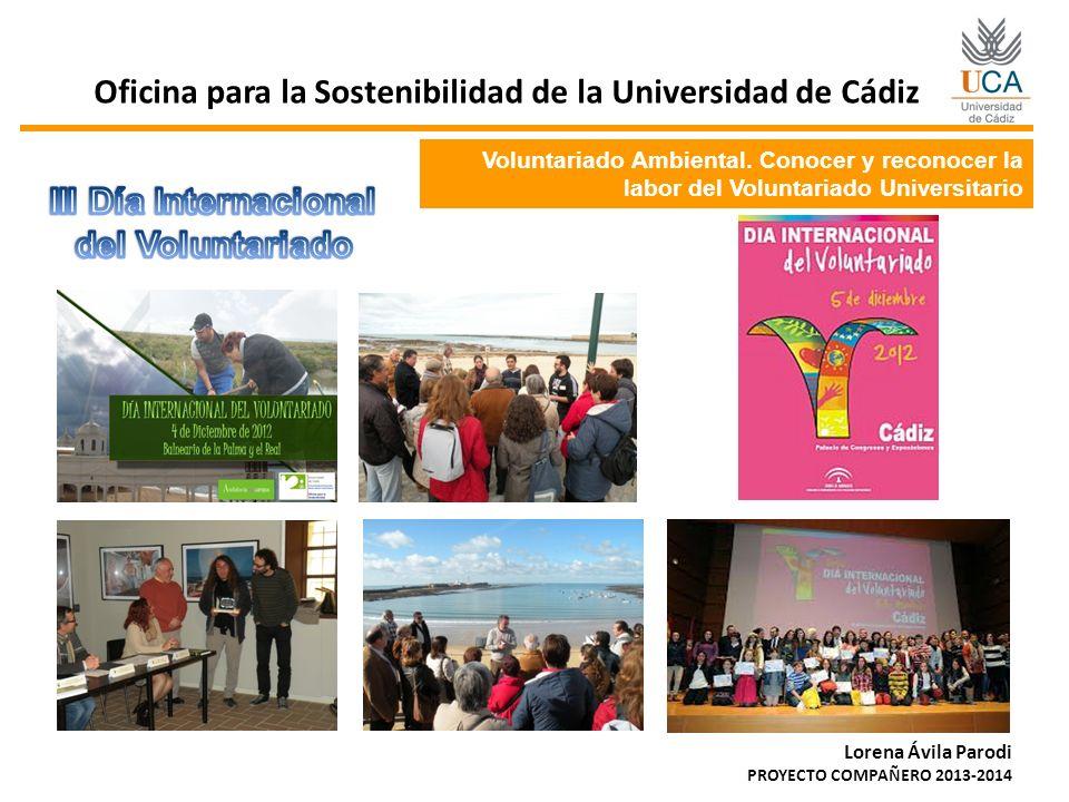 Voluntariado Ambiental. Conocer y reconocer la labor del Voluntariado Universitario Oficina para la Sostenibilidad de la Universidad de Cádiz Lorena Á