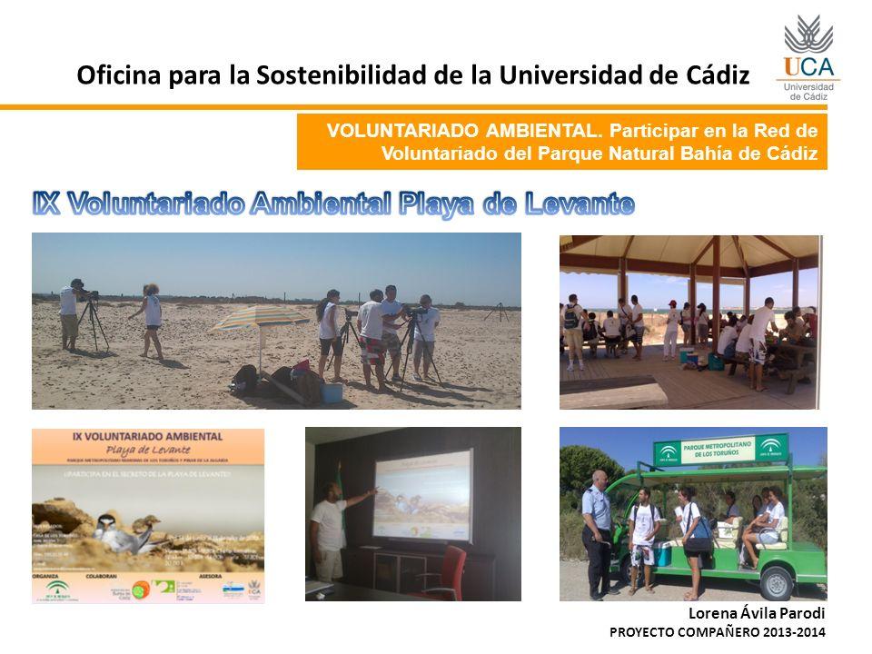 VOLUNTARIADO AMBIENTAL. Participar en la Red de Voluntariado del Parque Natural Bahía de Cádiz Oficina para la Sostenibilidad de la Universidad de Cád