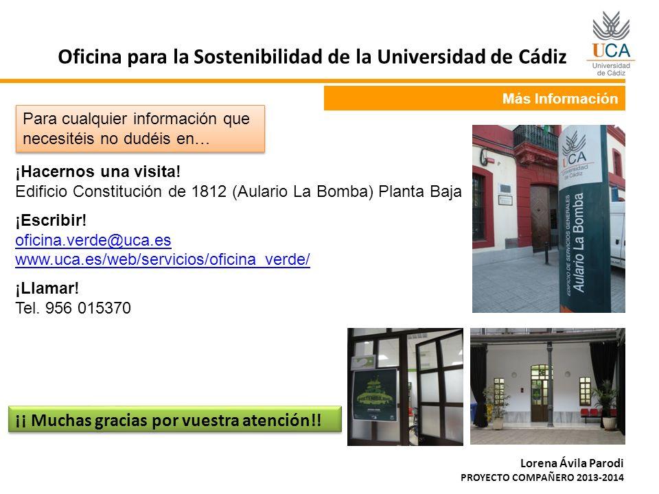 Más Información ¡Hacernos una visita! Edificio Constitución de 1812 (Aulario La Bomba) Planta Baja ¡Escribir! oficina.verde@uca.es www.uca.es/web/serv