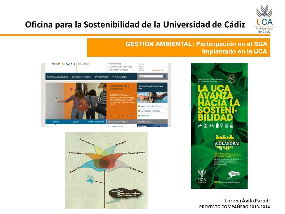 GESTIÓN AMBIENTAL: Concienciación, Formación e Información Oficina para la Sostenibilidad de la Universidad de Cádiz Lorena Ávila Parodi PROYECTO COMPAÑERO 2013-2014 -Proyecto Compañero.