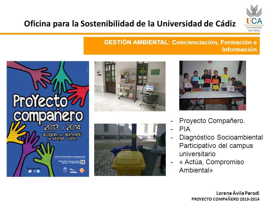 GESTIÓN AMBIENTAL: Concienciación, Formación e Información Oficina para la Sostenibilidad de la Universidad de Cádiz Lorena Ávila Parodi PROYECTO COMP