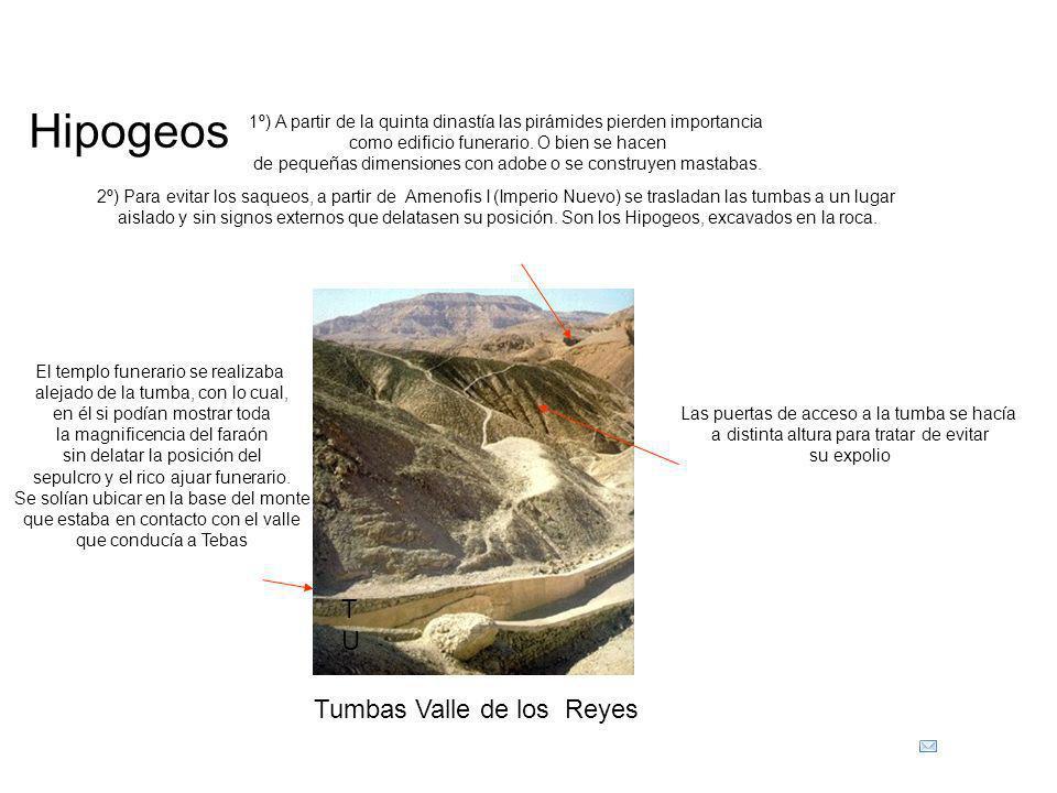 TUTU Tumbas Valle de los Reyes 1º) A partir de la quinta dinastía las pirámides pierden importancia como edificio funerario. O bien se hacen de pequeñ