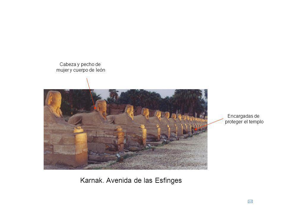 Karnak. Avenida de las Esfinges Encargadas de proteger el templo Cabeza y pecho de mujer y cuerpo de león