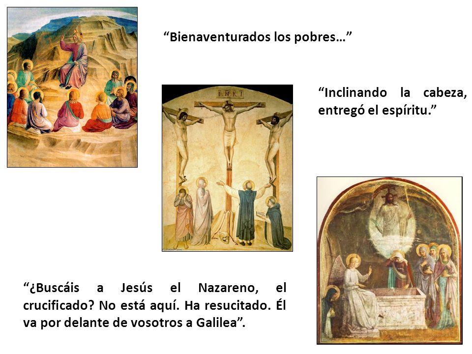 Bienaventurados los pobres… Inclinando la cabeza, entregó el espíritu. ¿Buscáis a Jesús el Nazareno, el crucificado? No está aquí. Ha resucitado. Él v