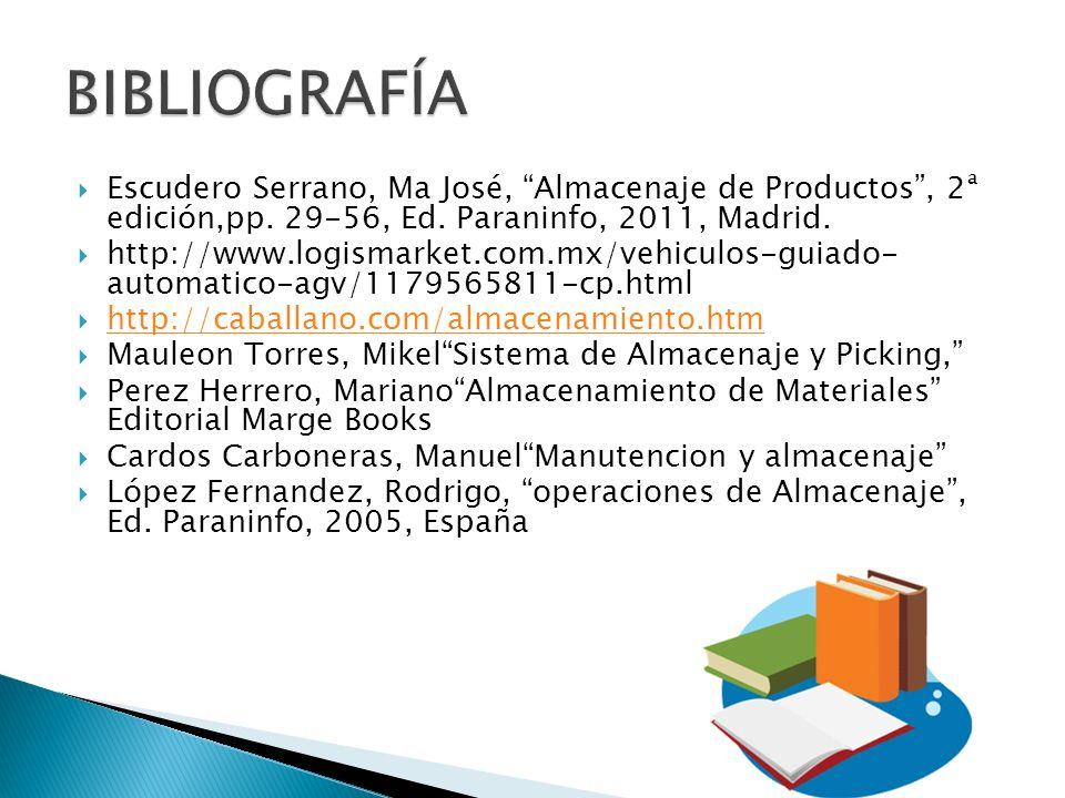 Escudero Serrano, Ma José, Almacenaje de Productos, 2ª edición,pp. 29-56, Ed. Paraninfo, 2011, Madrid. http://www.logismarket.com.mx/vehiculos-guiado-