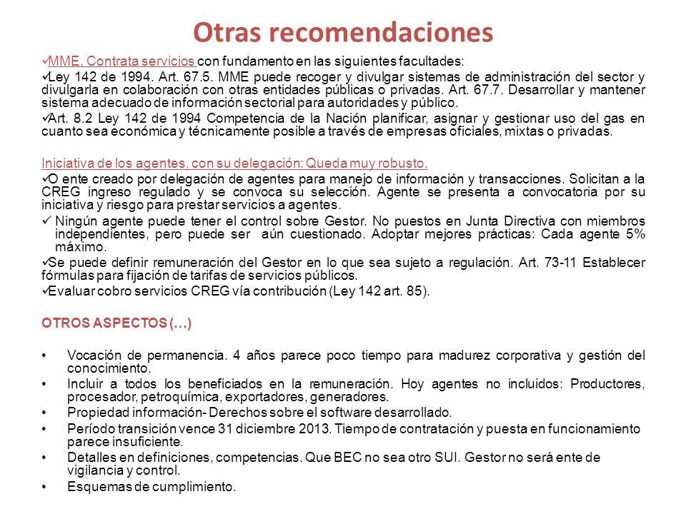 Otras recomendaciones MME. Contrata servicios con fundamento en las siguientes facultades: Ley 142 de 1994. Art. 67.5. MME puede recoger y divulgar si
