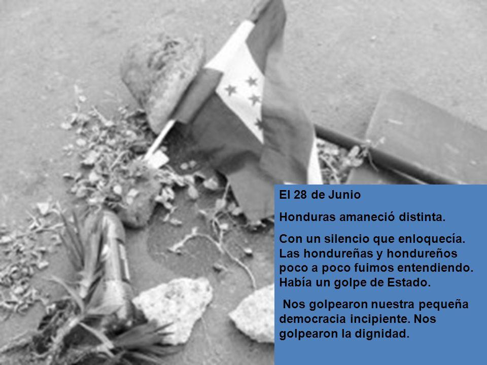 El 28 de Junio Honduras amaneció distinta. Con un silencio que enloquecía.