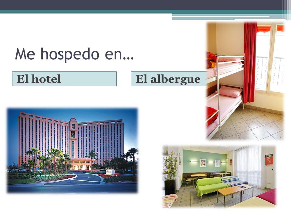 Me hospedo en… El hotelEl albergue