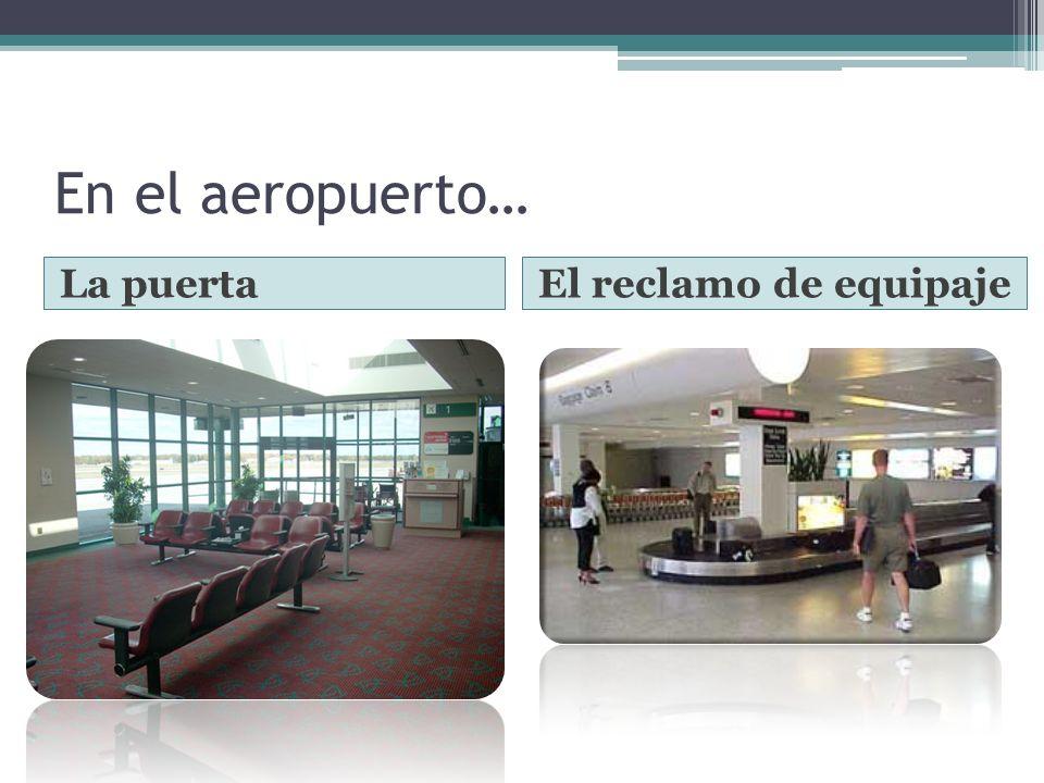 En el aeropuerto… La puertaEl reclamo de equipaje