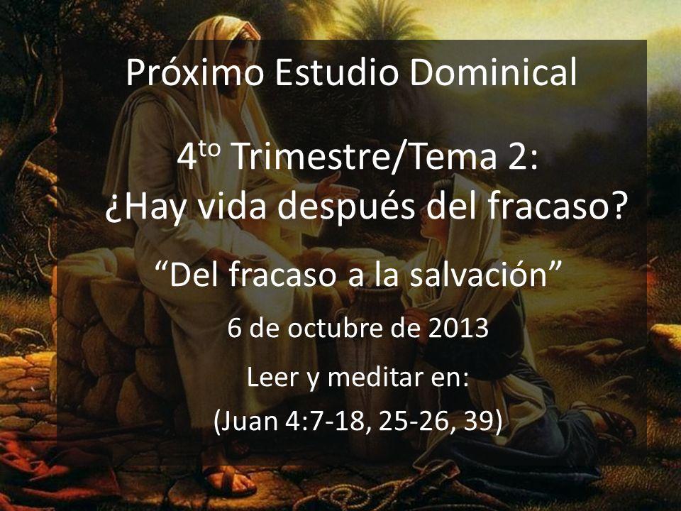 Próximo Estudio Dominical 4 to Trimestre/Tema 2: ¿Hay vida después del fracaso.