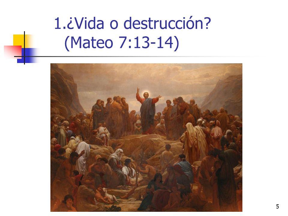 5 1.¿Vida o destrucción? (Mateo 7:13-14)