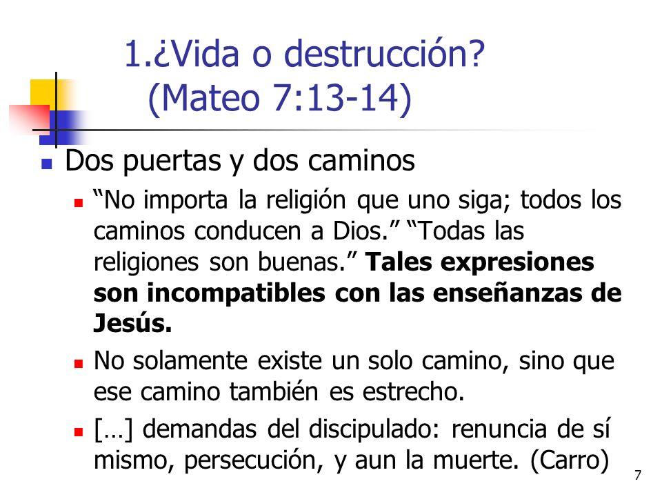 7 Dos puertas y dos caminos No importa la religión que uno siga; todos los caminos conducen a Dios.