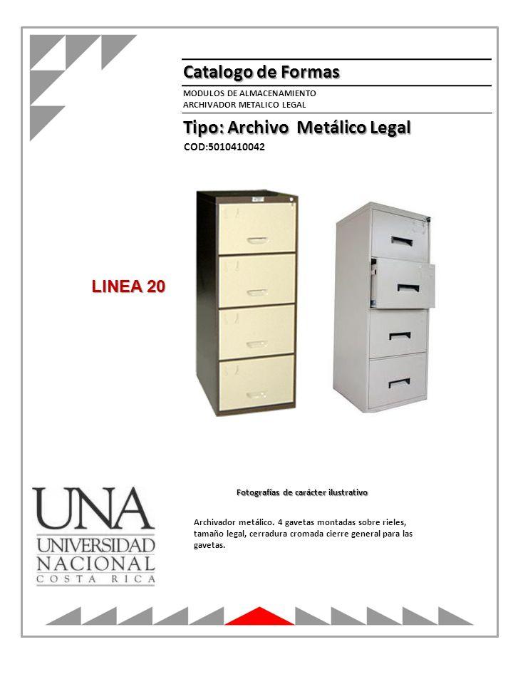 Catalogo de Formas Tipo: Archivo Metálico Legal MODULOS DE ALMACENAMIENTO ARCHIVADOR METALICO LEGAL Fotografías de carácter ilustrativo COD:5010410042