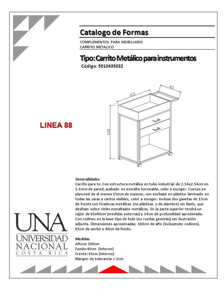 Catalogo de Formas Tipo: Carrito Metálico para instrumentos Código: 5010435032 Generalidades Carrito para te. Con estructura metálica en tubo industri