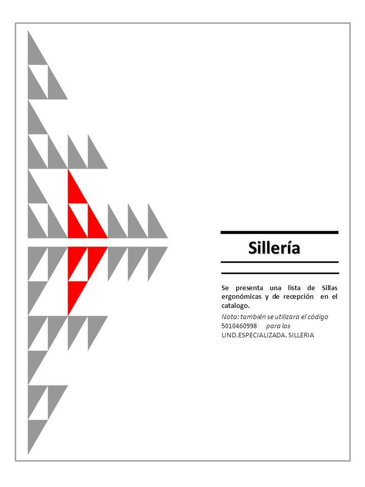 Se presenta una lista de Sillas ergonómicas y de recepción en el catalogo. Sillería Nota: también se utilizara el código 5010460998 para las UND.ESPEC