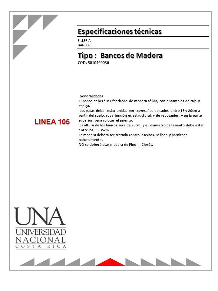 SILLERIA BANCOS Especificaciones técnicas Generalidades Generalidades El banco deberá ser fabricado de madera sólida, con ensambles de caja y espiga.