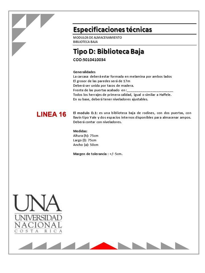 MODULOS DE ALMACENAMIENTO BIBLIOTECA BAJA Especificaciones técnicas Tipo D: Biblioteca Baja Generalidades La carcasa deberá estar formada en melamina