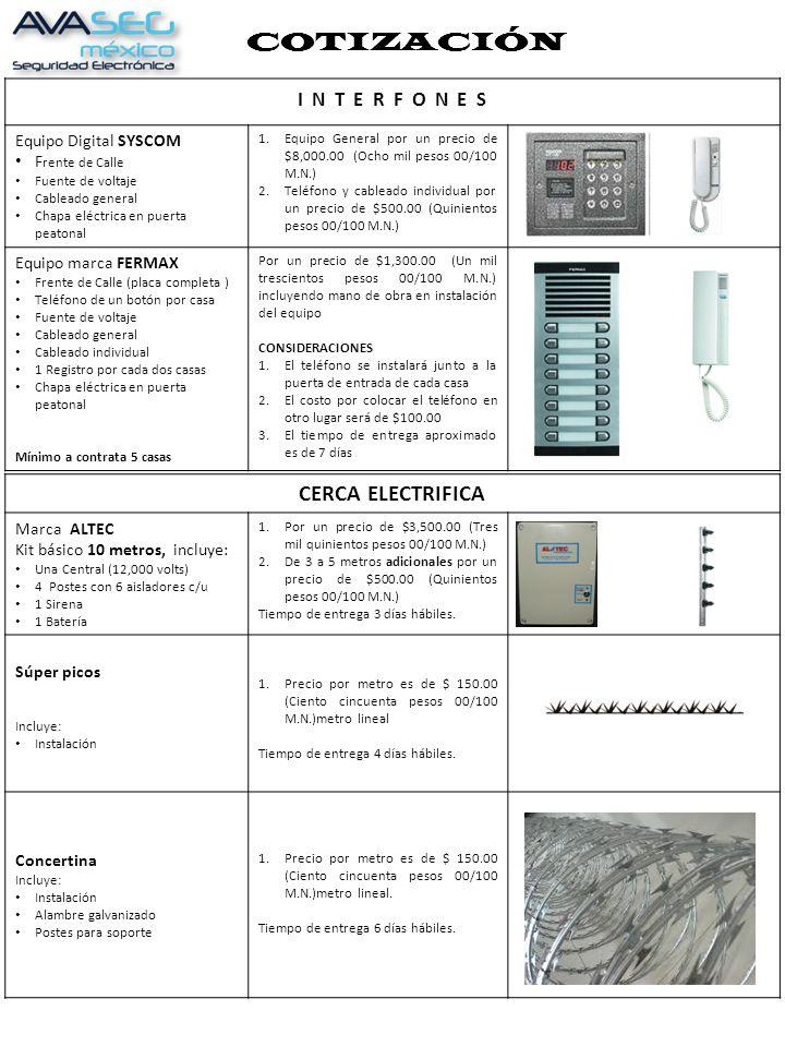 COTIZACIÓN I N T E R F O N E S Equipo Digital SYSCOM F rente de Calle Fuente de voltaje Cableado general Chapa eléctrica en puerta peatonal 1.Equipo G