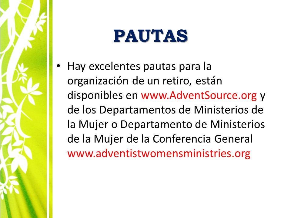 PAUTAS Hay excelentes pautas para la organización de un retiro, están disponibles en www.AdventSource.org y de los Departamentos de Ministerios de la
