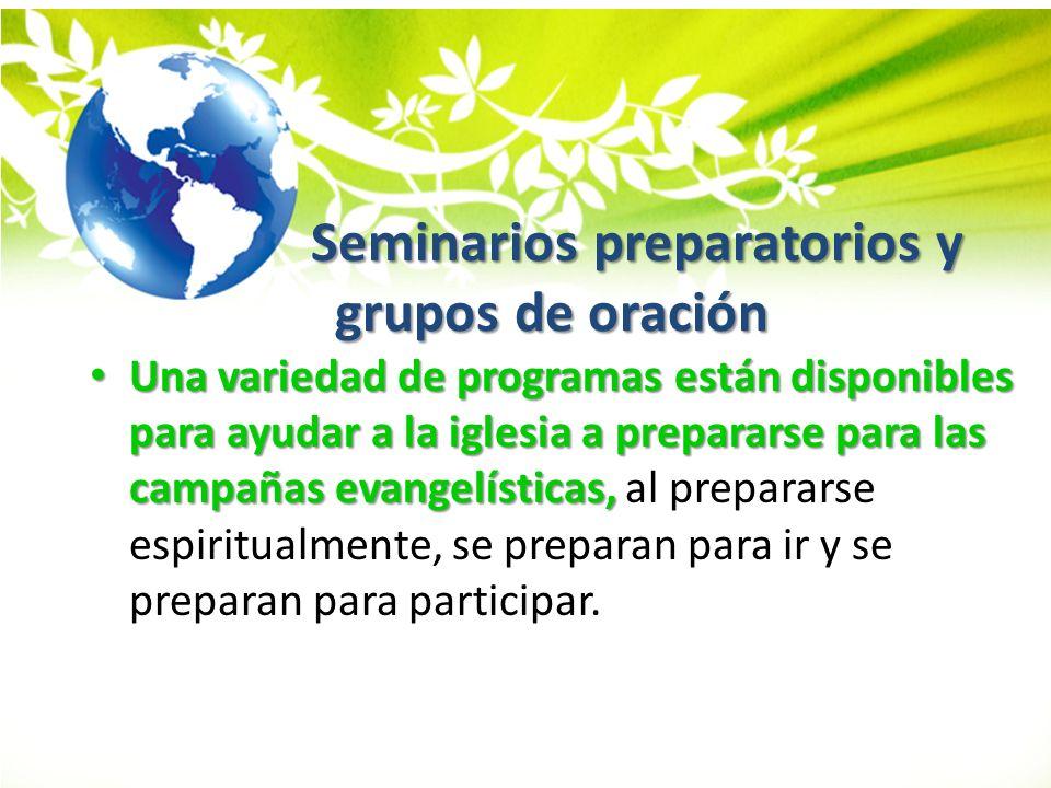 Seminarios preparatorios y grupos de oración Seminarios preparatorios y grupos de oración Una variedad de programas están disponibles para ayudar a la