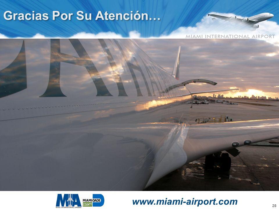 28 Gracias Por Su Atención… www.miami-airport.com