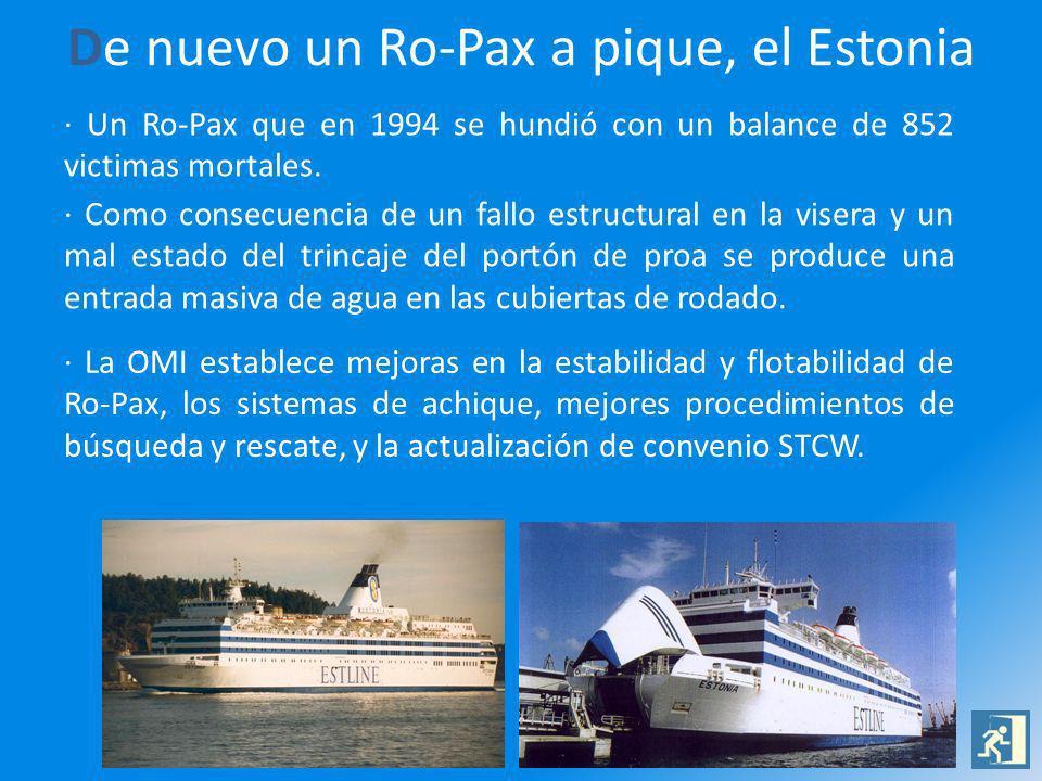 De nuevo un Ro-Pax a pique, el Estonia · Un Ro-Pax que en 1994 se hundió con un balance de 852 victimas mortales. · Como consecuencia de un fallo estr