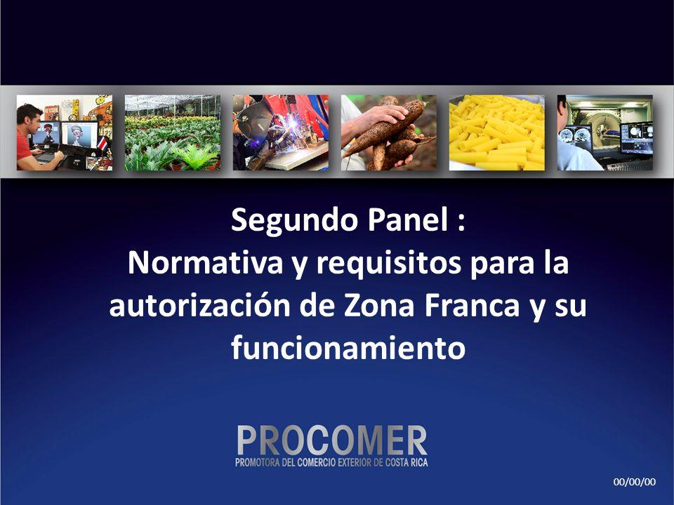 00/00/00 Segundo Panel : Normativa y requisitos para la autorización de Zona Franca y su funcionamiento