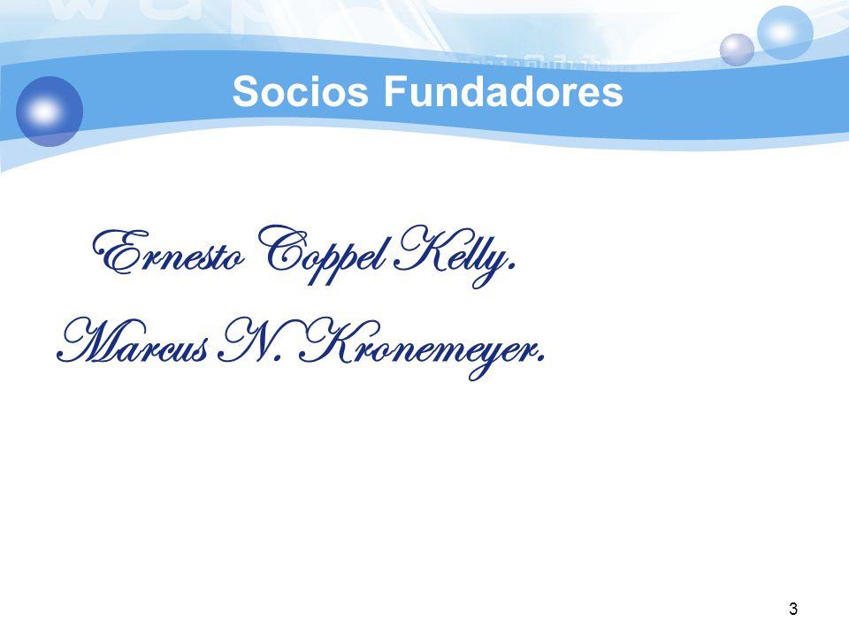 Socios Fundadores Ernesto Coppel Kelly. Marcus N. Kronemeyer. 3