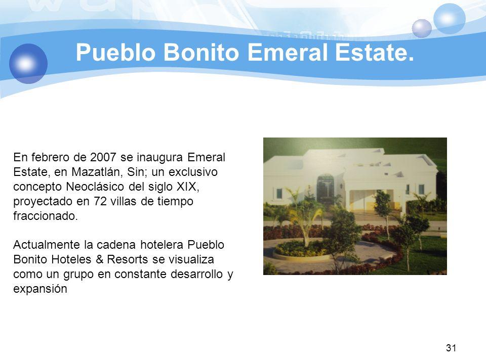 Pueblo Bonito Emeral Estate. 31 En febrero de 2007 se inaugura Emeral Estate, en Mazatlán, Sin; un exclusivo concepto Neoclásico del siglo XIX, proyec