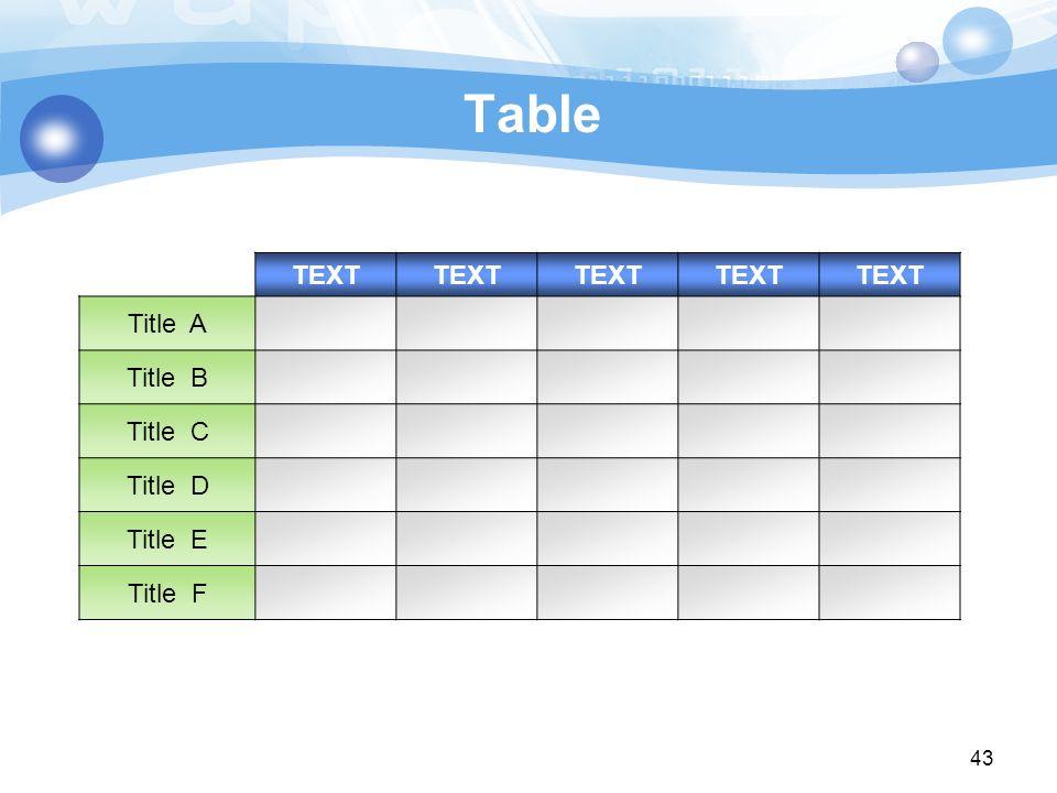 Table TEXT Title A Title B Title C Title D Title E Title F 43